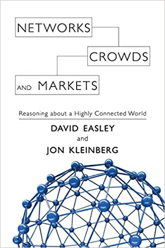 Networks, Crowds, and Markets: Reasoning about a Highly Connected World PDF