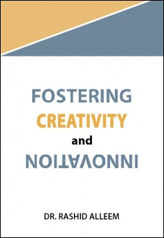 Fostering Creativity and Innovation By Dr. Rashid Alleem