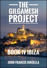 The Gilgamesh Project Book IV Ibiza By John Francis Kinsella PDF