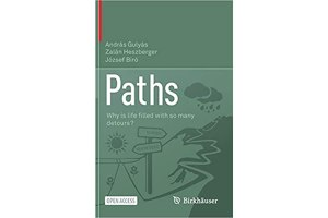 Paths: Why is Life Filled with so many Detours? By Andras Gulyas, Zalan Heszberger, Jozsef Biro