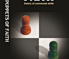 Puppets of Faith - Theory of Communal Strife : a critical appraisal of Islamic faith, Indian polity and more By BS Murthy