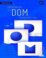 Understanding the DOM - Document Object Model By Tania Rascia