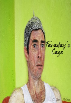 Faraday's Cage By C. Sean McGee PDF