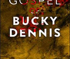 The Gospel of Bucky Dennis By J. R. Parks