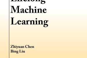 Lifelong Machine Learning By Zhiyuan Chen and Bing Liu