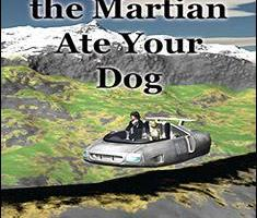 Honest, the Martian Ate Your Dog By Fahim Farook