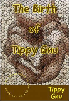 The Birth of Tippy Gnu By Tippy Gnu PDF