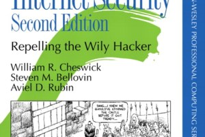 Firewalls and Internet Security: Repelling the Wily Hacker By William R. Cheswick and Steven M. Bellovin