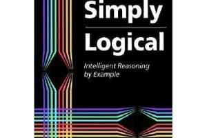 Simply Logical: Intelligent Reasoning by Example By Peter Flach