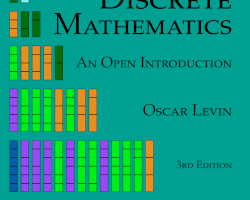 Discrete Mathematics: An Open Introduction By Oscar Levin