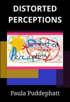 Distorted Perceptions By Paula Puddephatt Pdf