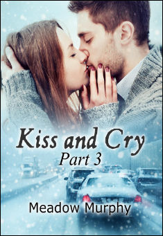 Kiss and Cry Part 3 By Meadow Murphy Pdf