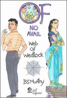 Of No Avail – Web of Wedlock By BS Murthy Pdf