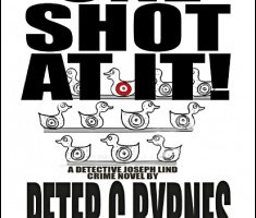 One Shot at It! By Peter C Byrnes