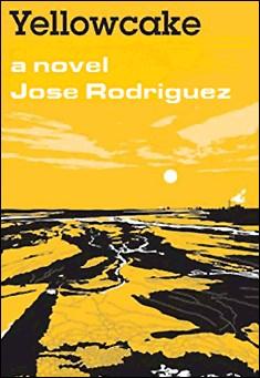 Yellowcake By Jose Rodriguez Pdf