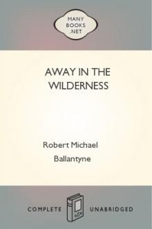 Away in the Wilderness By Robert Ballantyne Pdf