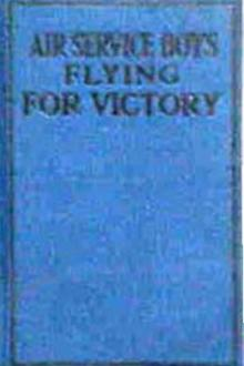 Air Service Boys Flying for Victory By Charles Amory Pdf