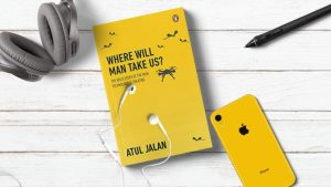 Where Will Man Take Us? by Atul Jalan  Review