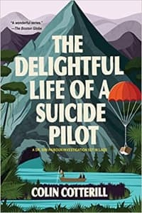 """The Delightful Life of a Suicide Pilot"" by Colin Cotterill (Book cover)"