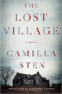 """The Lost Village"" by Camilla Sten (Book cover)"