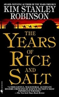 """""""The Years of Rice and Salt"""" by Kim Stanley Robinson (Book cover)"""
