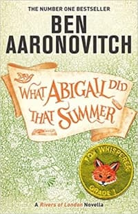"""What Abigail Did That Summer"" by Ben Aaronovitch (Book cover)"
