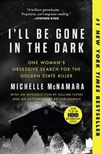 """""""I'll Be Gone in the Dark"""" by Michelle McNamara (Book cover)"""