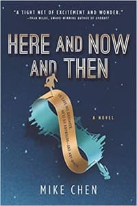 """""""Here and Now and Then"""" by Mike Chen (Book cover)"""