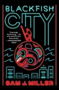 """""""Blackfish City"""" by Sam J. Miller (Book cover)"""