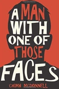 """""""A Man With One of Those Faces"""" by Caimh McDonnell (Book cover)"""