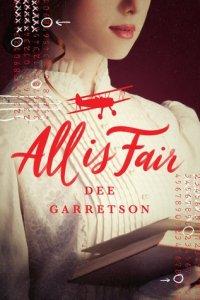 All Is Fair by Dee Garretson | Predictable, but a little fun