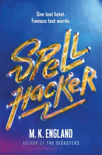 Spellhacker by M.K. England   A heist goes wrong and explodes