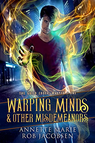 Warping Minds and Other Misdemeanors by Annette Marie, Rob Jacobsen   More Guild Codex books! 💃