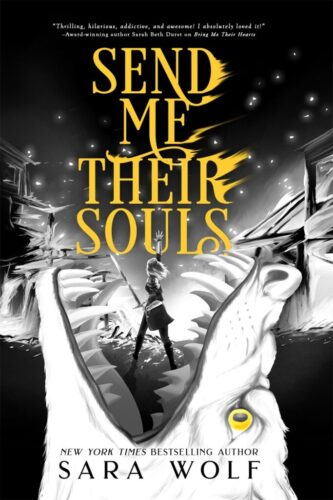 Send Me Their Souls by Sara Wolf | Unfortunately, I still have more questions