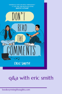 dont-read-the-comments-eric-smith-q-and-a
