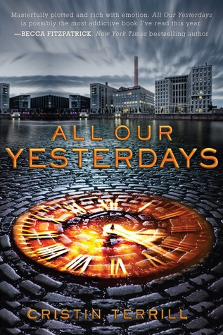 Review: All Our Yesterdays by Cristin Terrill (Weirdest Time Travel Format by Far)