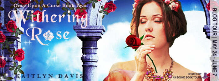 Blog Tour: Withering Rose by Kaitlyn Davis - ARC Review