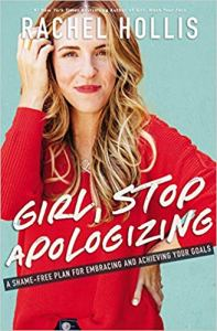 Rachel Hollis urges us to stop apologizing . . . and more