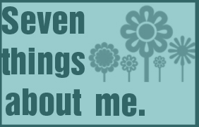 Seven Things About Me