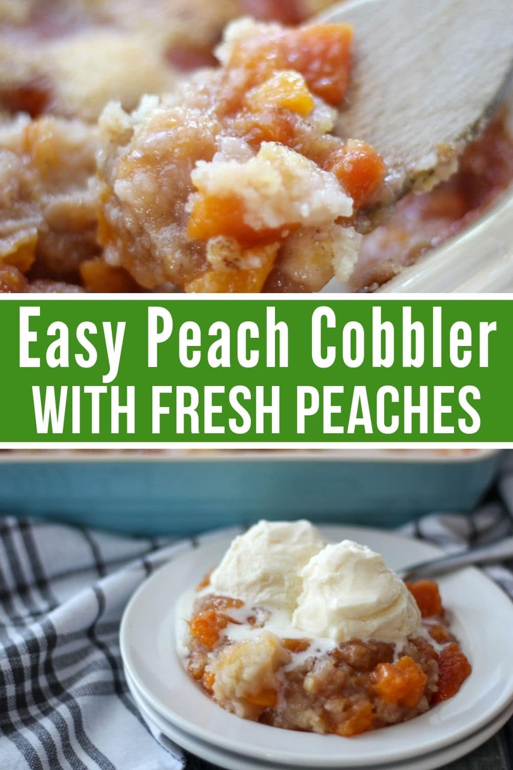 Collage of peach cobbler. The picture on the top has a wooden spoon in the cobbler, and the bottom picture has cobbler with ice cream on top.