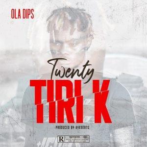 DOWNLOAD: Oladips - Twenty Tiri K