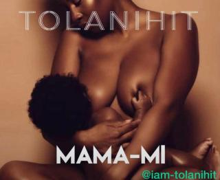 TolaniHit - Mama Mi