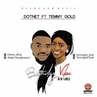 Dotnet ft. Temmy Gold - Birthday Vibe