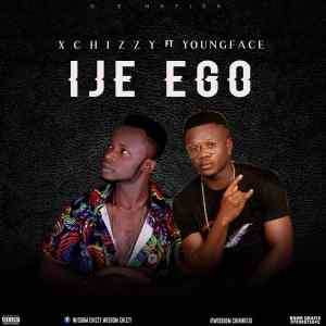 XCHIZZY – IJE EGO FT YOUNGFACE