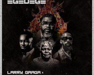 Larry Gaaga Ft. Flavour & Phyno & Theresa Onuorah – Egedege