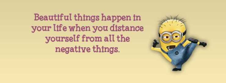 Beautiful Things Happen In Your Life Best Minions Quotes