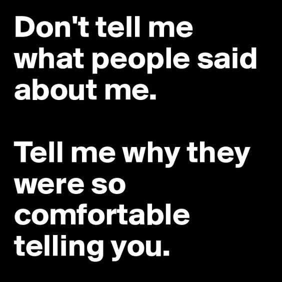 Don't tell me What People said about me - Friends Quotes