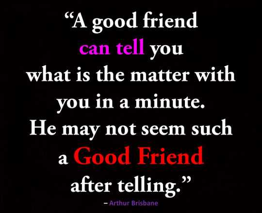 Good Friend Telling You Happen Before, Not After Sayings U2013 Best Friends  Quotes