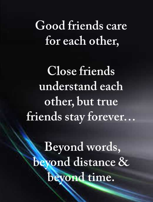 Quotes About Good Friendship New Good Friends Care For But True Friends Stay Forever Best