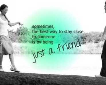 Just a friend - Best Friends quotes